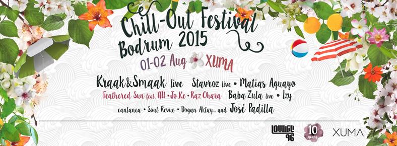 BONUS 1 Ağustos 2015 Cuma - 2 Ağustos 2015 Cumartesi CHILL-OUT FESTIVAL BODRUM @ Xuma Yalıkavak