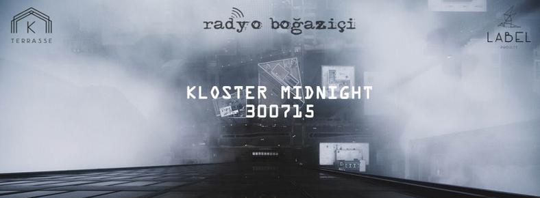 30 Temmuz 2015 Perşembe 22:00 radyo boğaziçi - Kloster Midnight @ Kloster