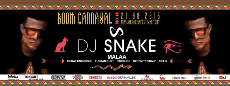 21 Ağustos 2015 Cuma 21:00 BOOM Carnaval w/ DJ Snake @ Maslak ARENA