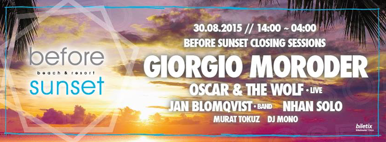 30 Ağustos 2015 Pazar 17:00 Before Sunset Closing Sessions @ Before Sunset Beach