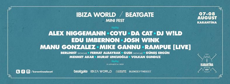 BONUS 7 Ağustos 2015 Cuma - 8 Ağustos 2015 CumartesiIbiza World & Beatgate Mini Fest @ Karantina Alaçatı