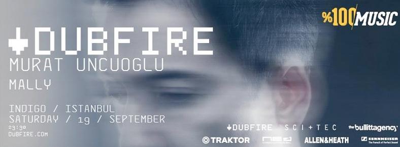 19 Eylül 2015 Cumartesi 23:30 DUBFIRE @ indigo