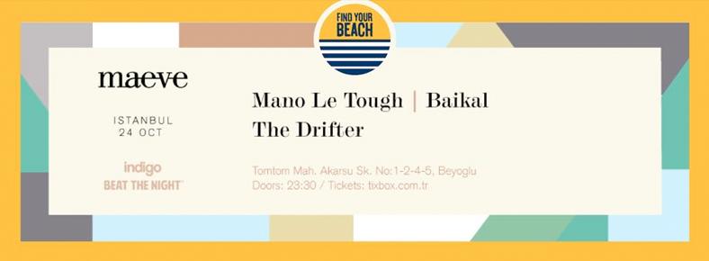 BONUS 24 Ekim 2015 Cumartesi 23:30 Mano Le Tough, Baikal, The Drifter @ indigo