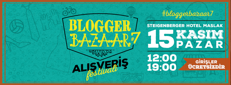 15 Kasım 2015 Pazar 12:00 Blogger Bazaar 7 @ Steigenberger