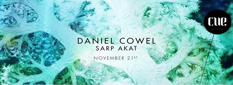 21 Kasım 2015 Cumartesi 22:00 Daniel Cowel + Sarp Akat @ Cue