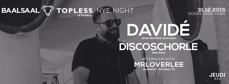 31 Aralık 2015 Perşembe 21:00 Davide @ Topless