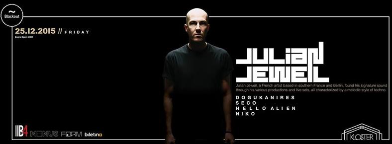 25 Aralık 2015 Cuma 23:00 Julian Jeweil @ Kloster