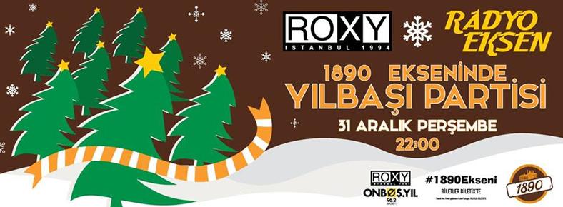 31 Aralık 2015 Perşembe 22:00 1890 Ekseninde Yılbaşı Partisi @ Roxy