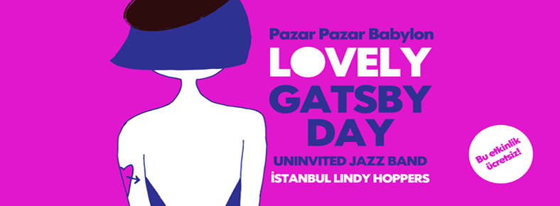 14 Şubat 2016 Pazar 14:00 Lovely Gatsby Day @ Babylon Bomonti