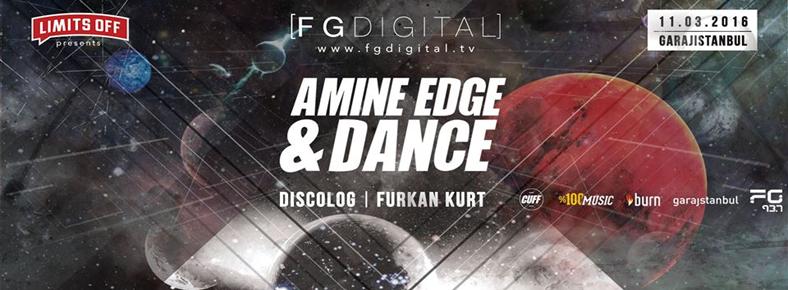 11 Mart 2016 Cuma 22:30 Amine Edge & Dance @ garajistanbul