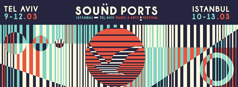 10 - 13 Mart 2016  Sound Ports Festival Istanbul