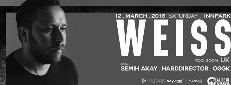 12 Mart 2016 Cumartesi 22:00 Weiss @ Innpark