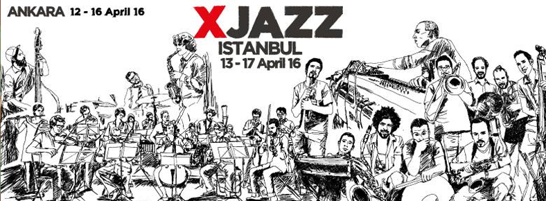 BONUS 13 - 17 Nisan 2016  XJazz Festival Istanbul