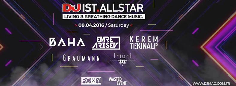 9 Nisan 2016 Cumartesi 22:00 DJ Mag IST All Stars @ Roxy