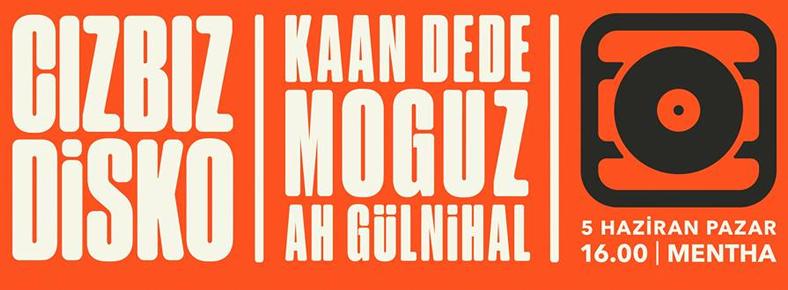 5 Haziran 2016 Pazar 16:00 Cızbız Disko @ Mentha