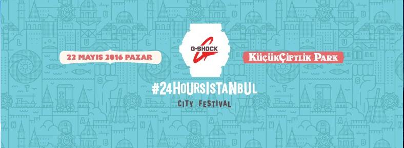 22 Mayıs 2016 Pazar 12:00 G-Shock City Festival @ Küçükçiftlik Park