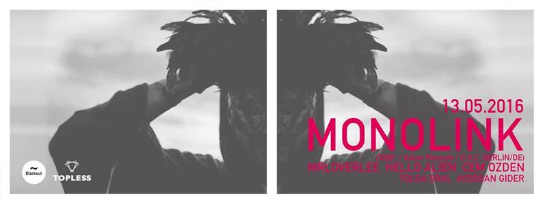 13 Mayıs 2016 Cuma 22:00 Monolink @ Topless