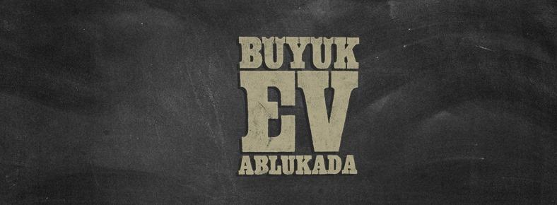 29 Haziran 2016 Çarşamba 21:15 Büyük Ev Ablukada @ Akasya Kültür Sanat