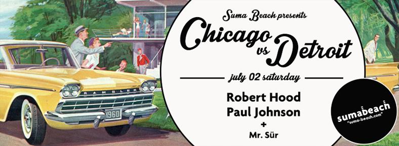 2 Temmuz 2016 Cumartesi 22:00 Robert Hood / Paul Johnson @ Suma Beach