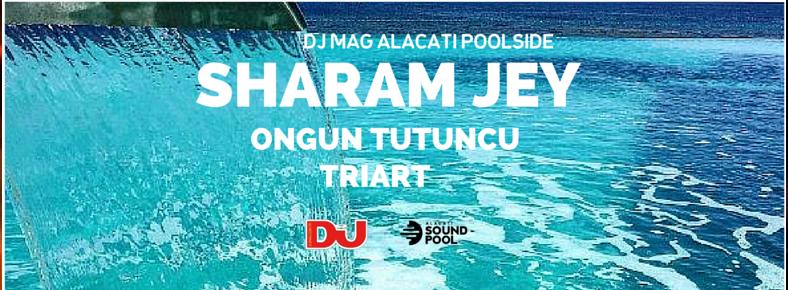 BONUS 26 Haziran 2016 Pazar 14:00 Sharam Jey @ Alaçatı Sound Pool