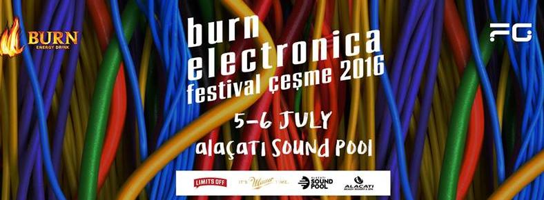 BONUS 5-6 Temmuz 2016 Burn Electronica Festival Çeşme 2016 @ Alaçatı Sound Pool