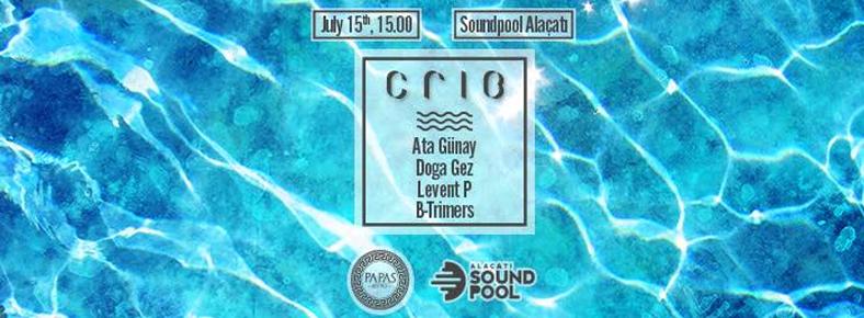 15 Temmuz 2016 Cuma 16:00 Crib x Pool @ Alaçatı Sound Pool