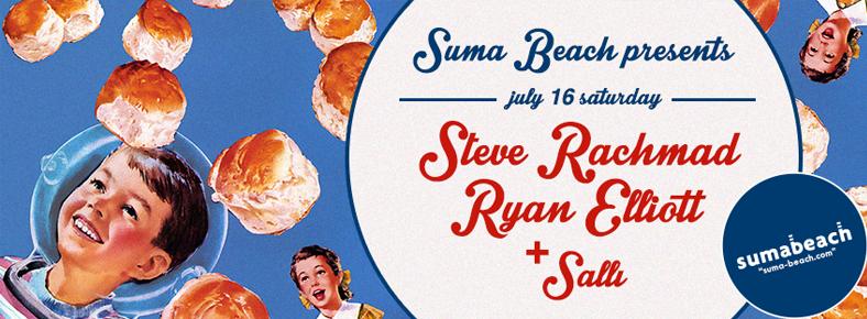 16 Temmuz 2016 Cumartesi 22:00 Steve Rachmad & Ryan Elliott @ Suma Beach
