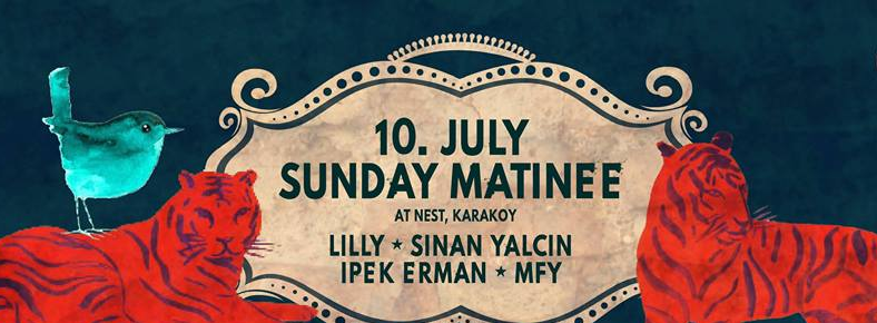 10 Temmuz 2016 Pazar 19:00 Sunday Matinee @ Nest Karaköy