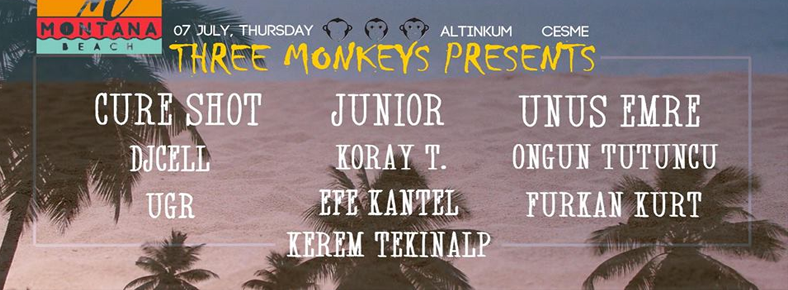 7 Temmuz 2016 Perşembe 3:00 Three Monkeys Special After @ Çeşme Altınkum