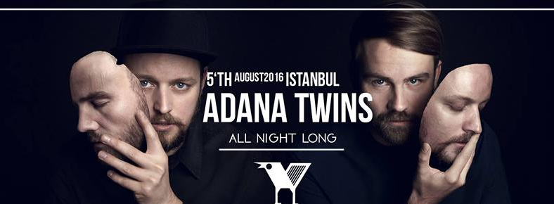 5 Ağustos 2016 Cuma 22:00 Adana Twins @ KAFES