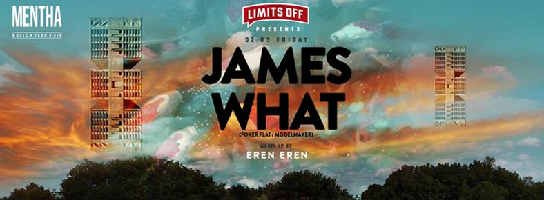 2 Eylül 2016 Cuma 22:00 James What @ MENTHA