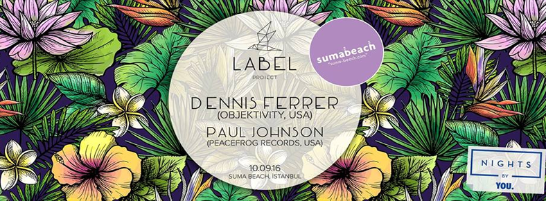 10 Eylül 2016 Cumartesi 22:00 Dennis Ferrer @ Suma Beach