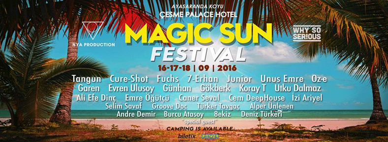 16 - 18 Eylül 2016  Magic Sun Festival @ Çeşme Palace Hotel