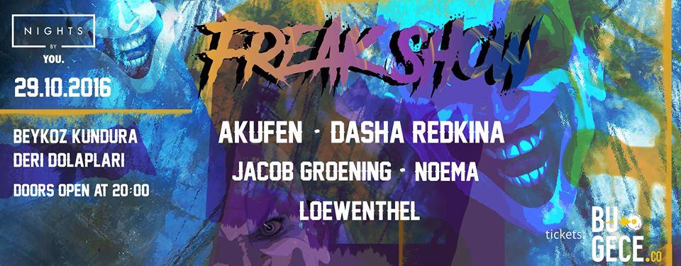 29 Ekim 2016 Cumartesi 17:00 Freak Show @ Beykoz Kundura