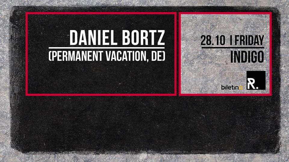 28 Ekim 2016 Cuma 23:30 Daniel Bortz @ indigo