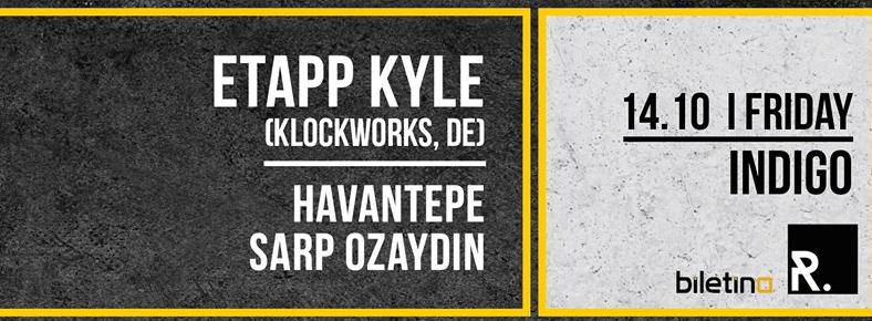 14 Ekim 2016 Cuma 23:30 Etapp Kyle @ indigo