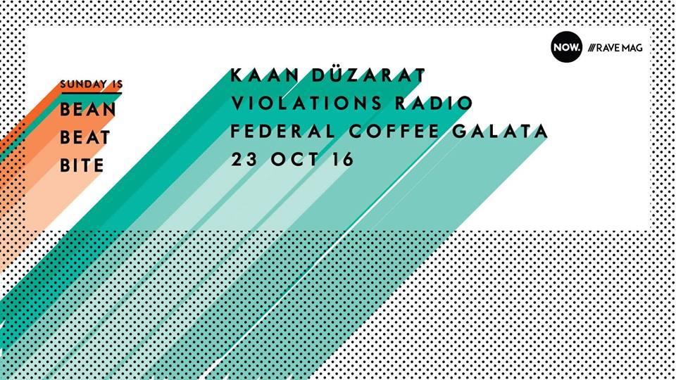 23 Ekim 2016 Pazar 15:00 Bean Beat Bite @ Federal Galata
