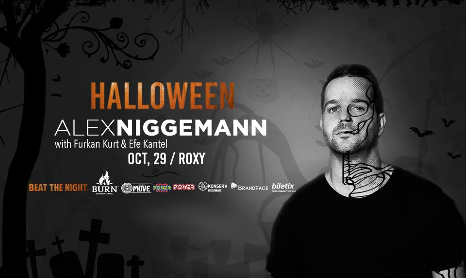 BONUS 29 Ekim 2016 Cumartesi 22:00 Halloween w/ Alex Niggemann @ Roxy